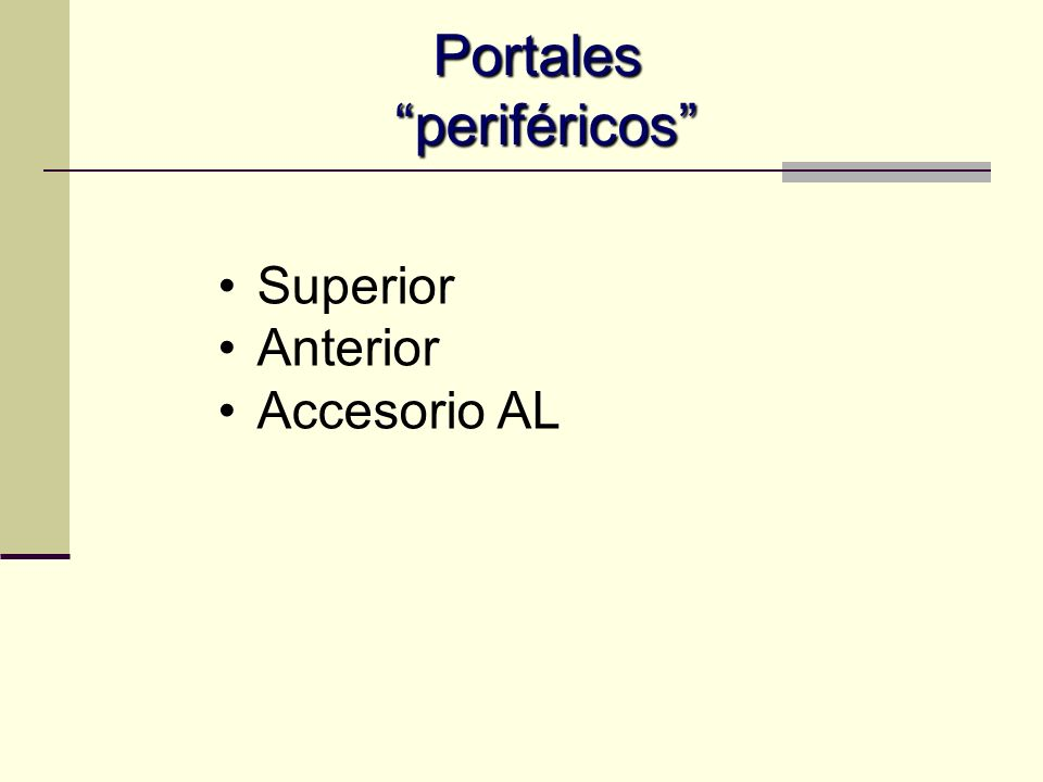 Portales periféricos Superior Anterior Accesorio AL