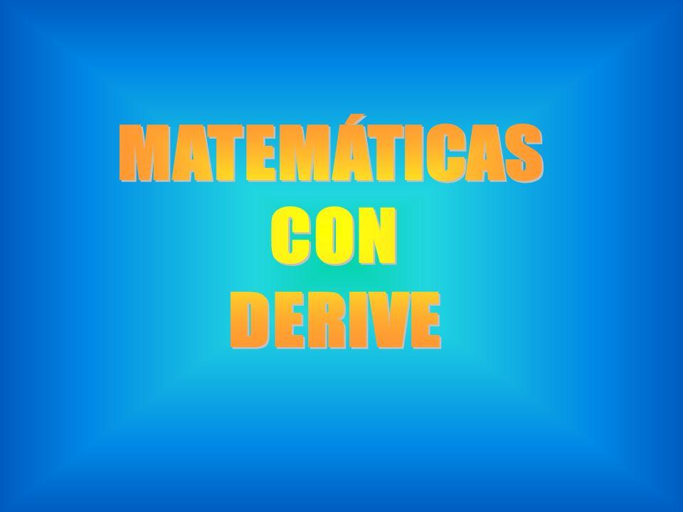 MATEMÁTICAS CON DERIVE