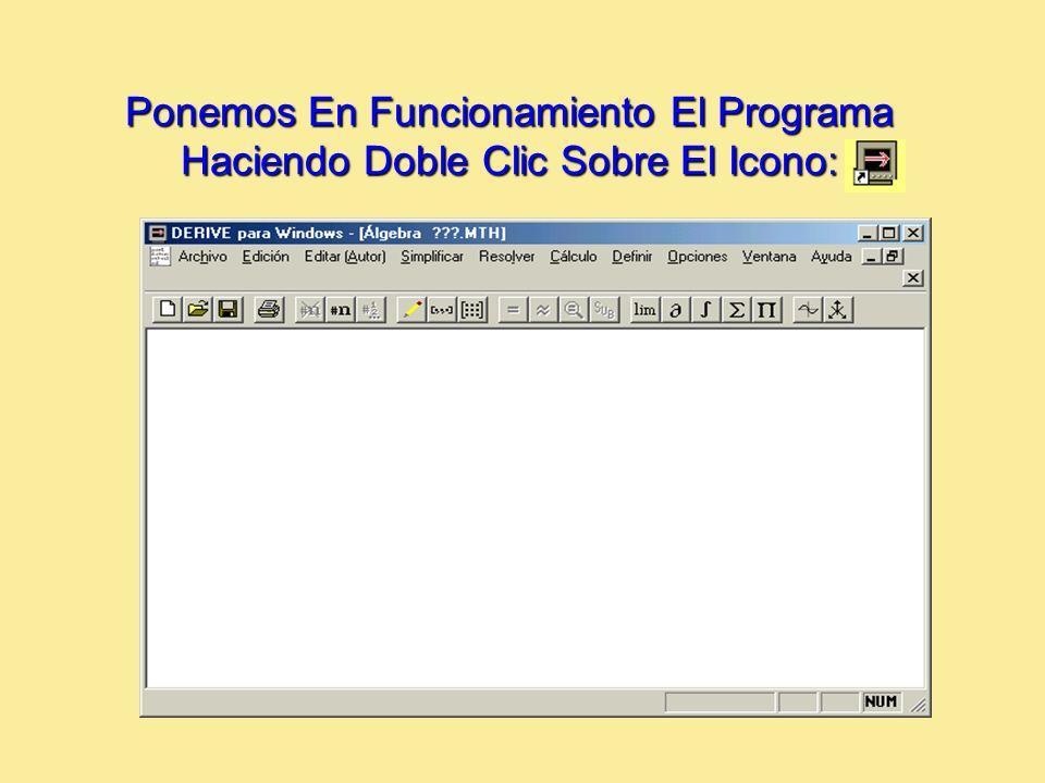 Ponemos En Funcionamiento El Programa Haciendo Doble Clic Sobre El Icono: