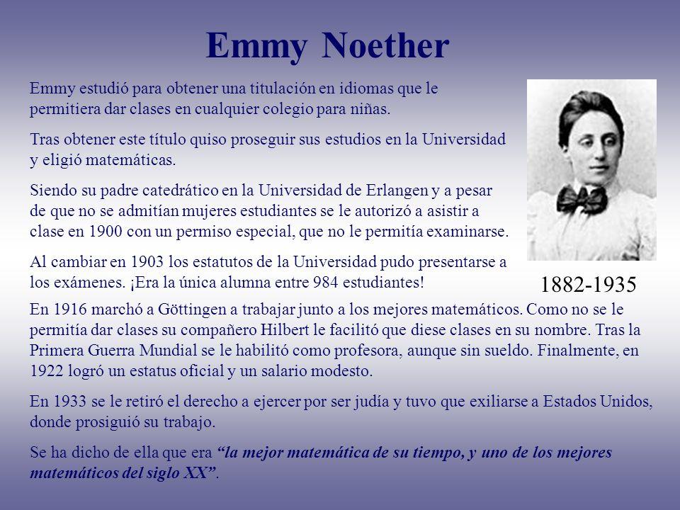 Emmy Noether Emmy estudió para obtener una titulación en idiomas que le permitiera dar clases en cualquier colegio para niñas.
