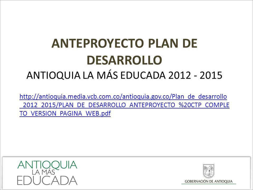 ANTEPROYECTO PLAN DE DESARROLLO Antioquia la más educada 2012 - 2015