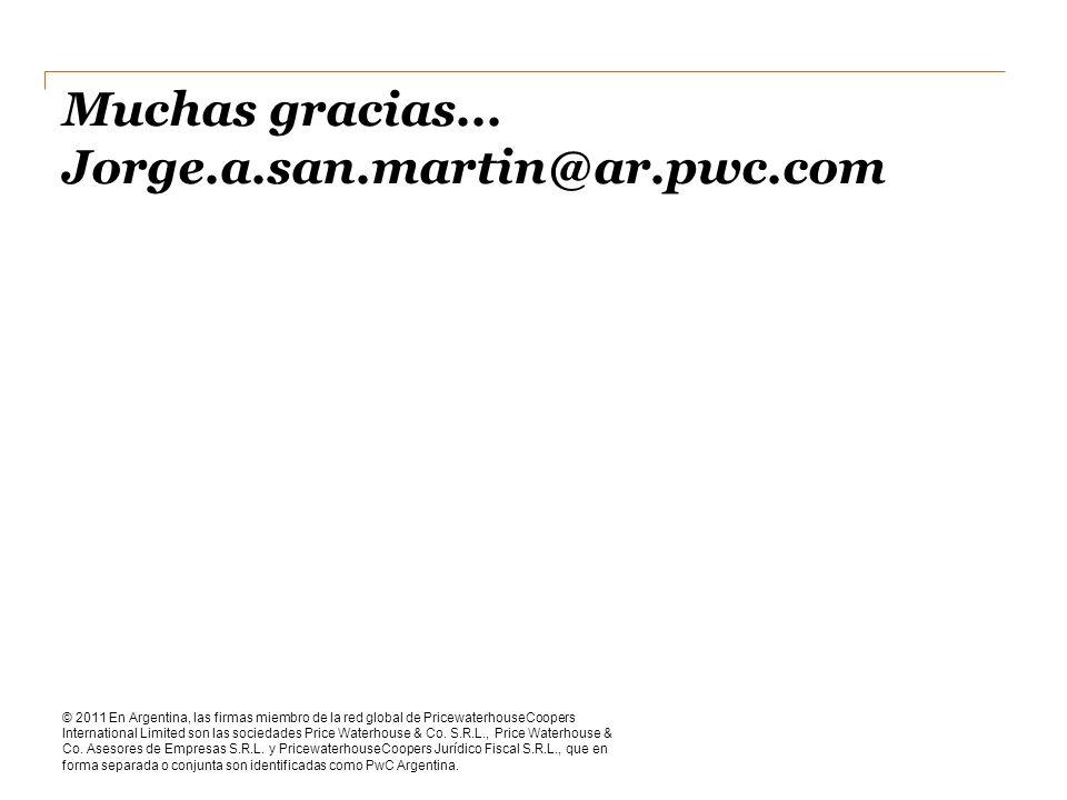 Muchas gracias... Jorge.a.san.martin@ar.pwc.com