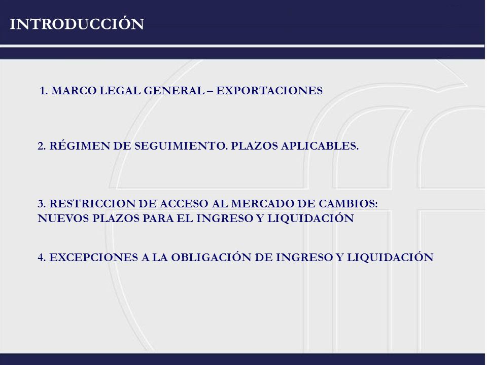 INTRODUCCIÓN 1. MARCO LEGAL GENERAL – EXPORTACIONES