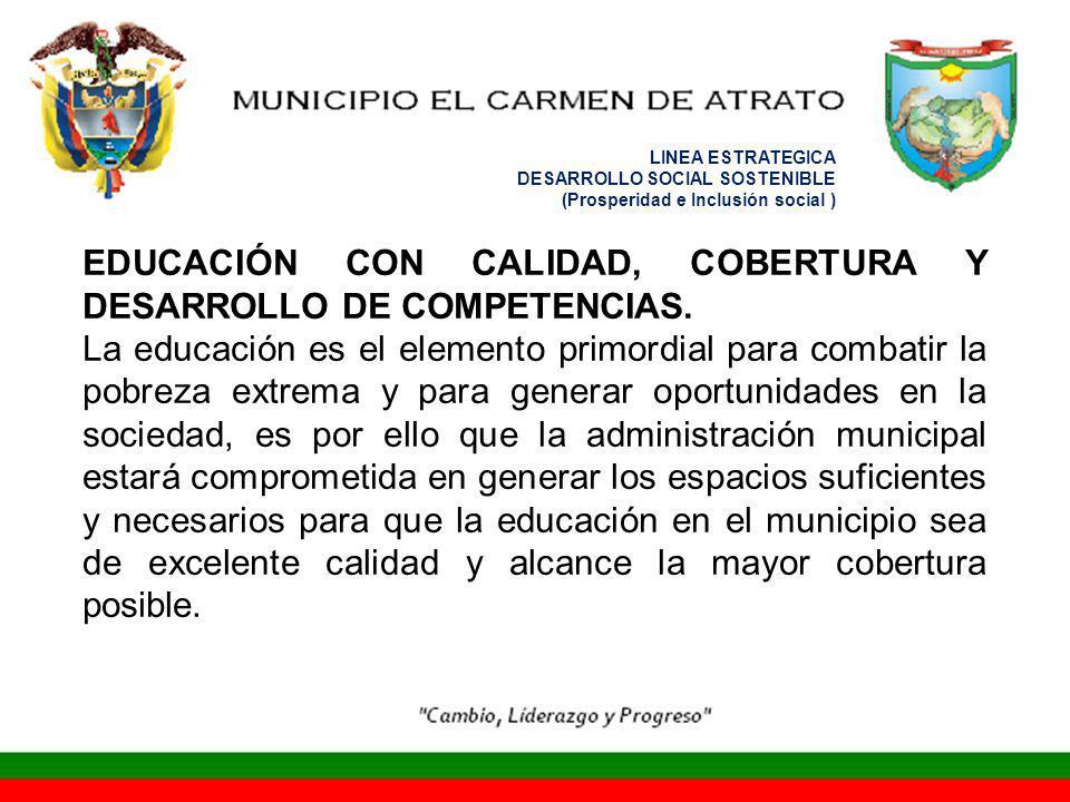 EDUCACIÓN CON CALIDAD, COBERTURA Y DESARROLLO DE COMPETENCIAS.