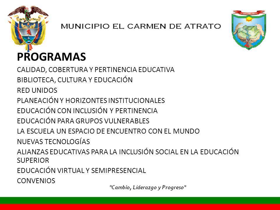 PROGRAMAS CALIDAD, COBERTURA Y PERTINENCIA EDUCATIVA