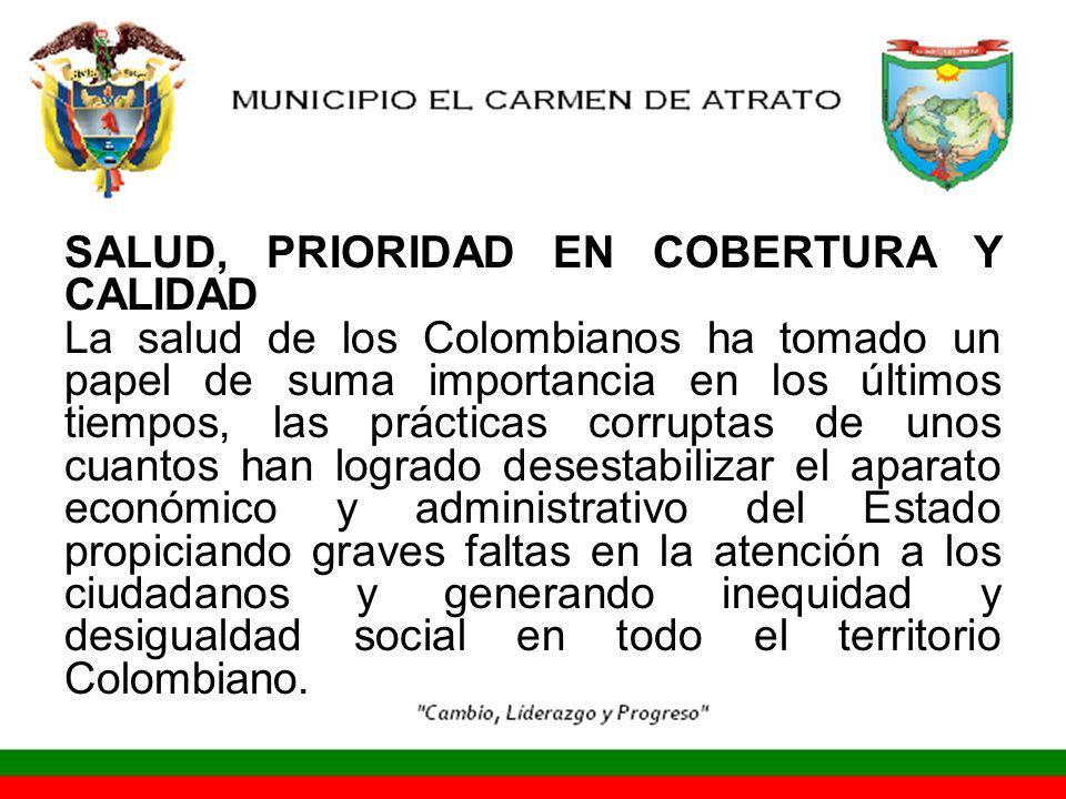 SALUD, PRIORIDAD EN COBERTURA Y CALIDAD