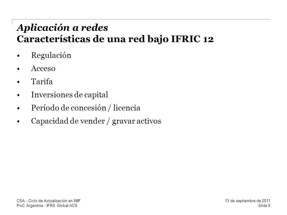Aplicación a redes Características de una red bajo IFRIC 12
