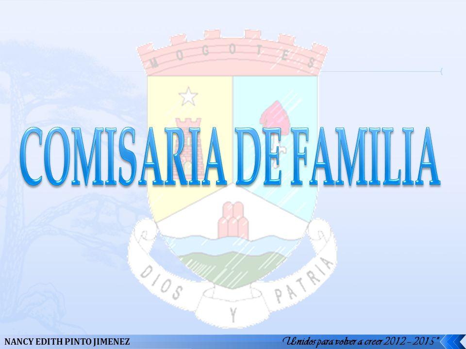 COMISARIA DE FAMILIA Unidos para volver a creer 2012 – 2015