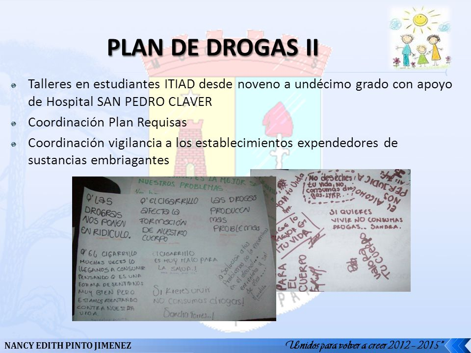 PLAN DE DROGAS II Talleres en estudiantes ITIAD desde noveno a undécimo grado con apoyo de Hospital SAN PEDRO CLAVER.