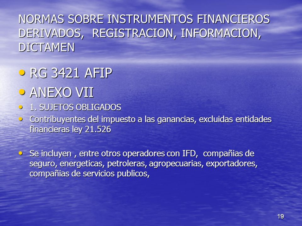 NORMAS SOBRE INSTRUMENTOS FINANCIEROS DERIVADOS, REGISTRACION, INFORMACION, DICTAMEN