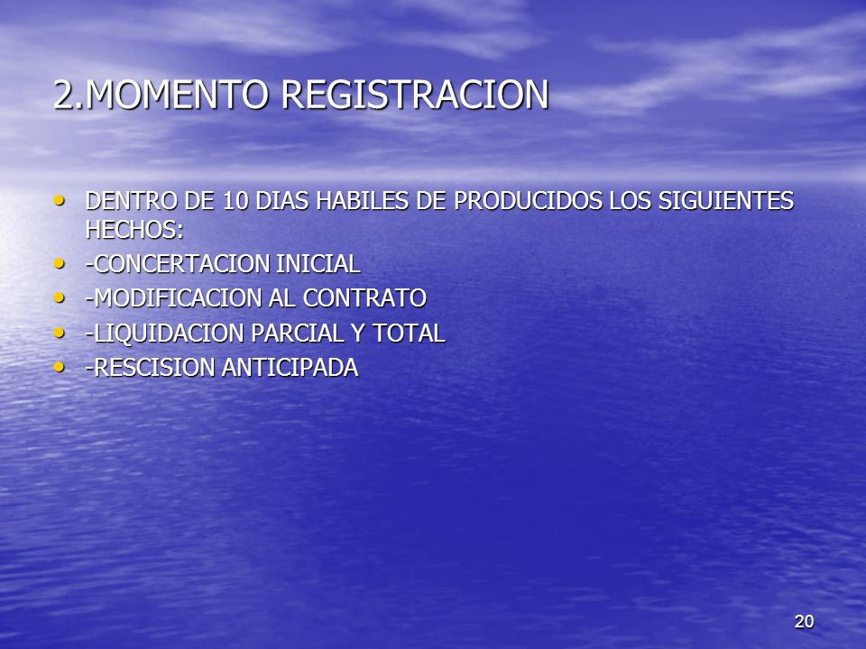 2.MOMENTO REGISTRACION DENTRO DE 10 DIAS HABILES DE PRODUCIDOS LOS SIGUIENTES HECHOS: -CONCERTACION INICIAL.