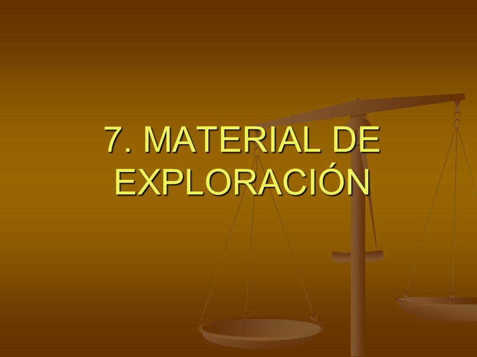7. MATERIAL DE EXPLORACIÓN