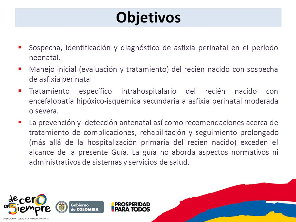 Objetivos Sospecha, identificación y diagnóstico de asfixia perinatal en el período neonatal.