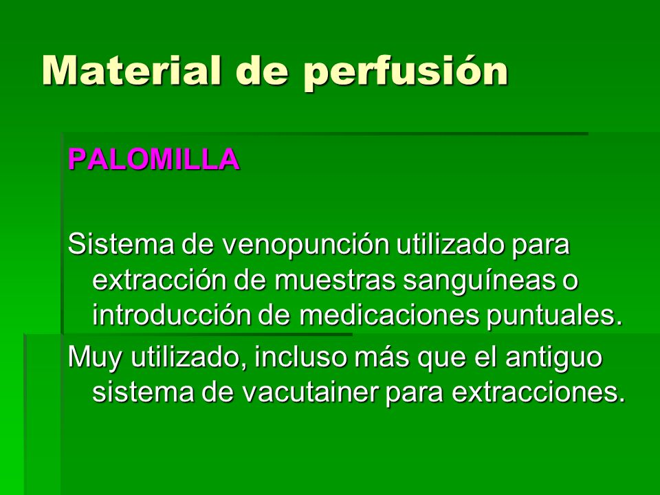 Material de perfusión PALOMILLA