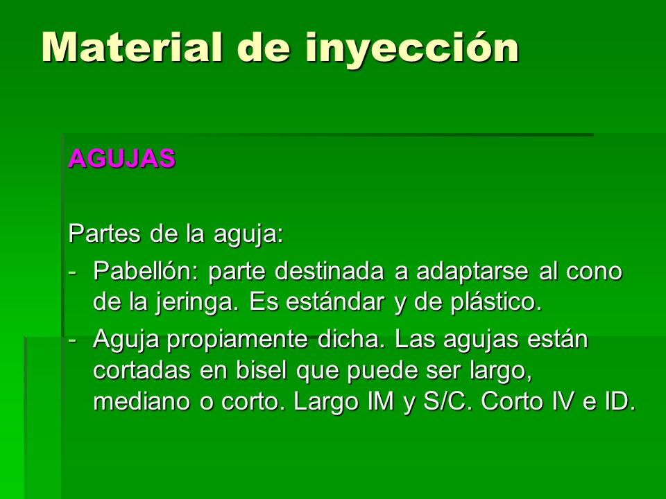 Material de inyección AGUJAS Partes de la aguja:
