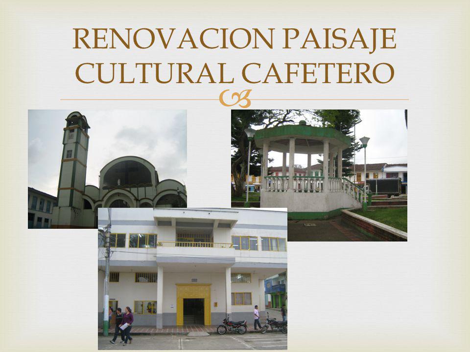 RENOVACION PAISAJE CULTURAL CAFETERO