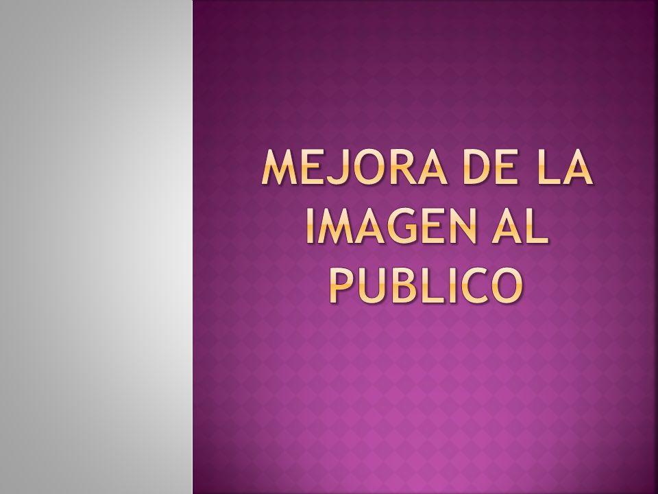 MEJORA DE LA IMAGEN AL PUBLICO