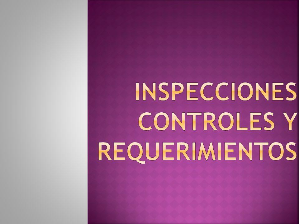 INSPECCIONES CONTROLES Y REQUERIMIENTOS