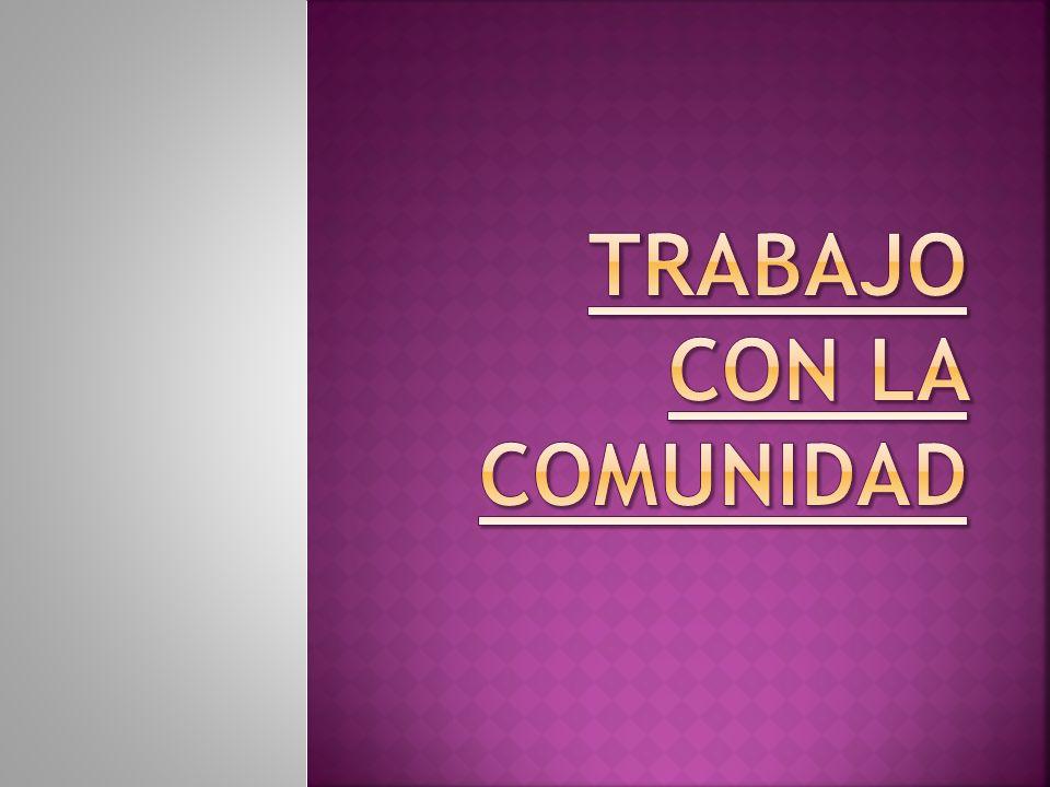TRABAJO CON LA COMUNIDAD