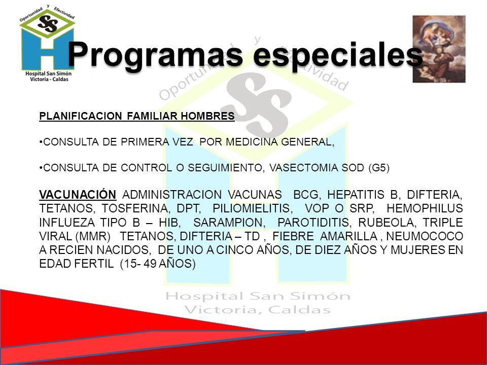 Programas especiales PLANIFICACION FAMILIAR HOMBRES. CONSULTA DE PRIMERA VEZ POR MEDICINA GENERAL,