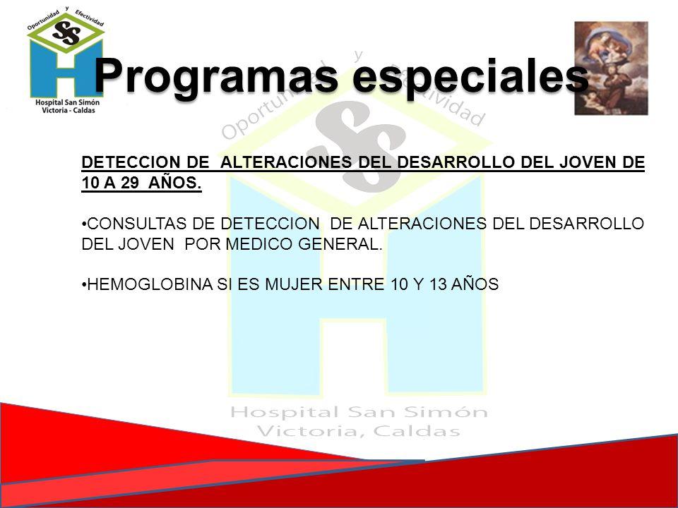 Programas especiales DETECCION DE ALTERACIONES DEL DESARROLLO DEL JOVEN DE 10 A 29 AÑOS.