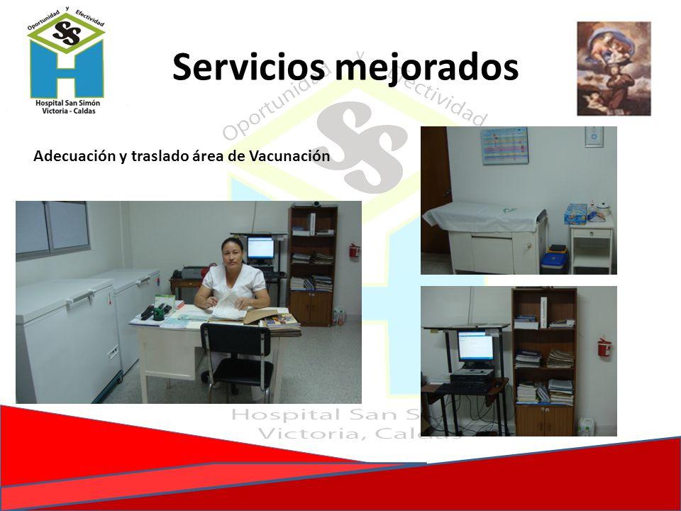 Servicios mejorados Adecuación y traslado área de Vacunación