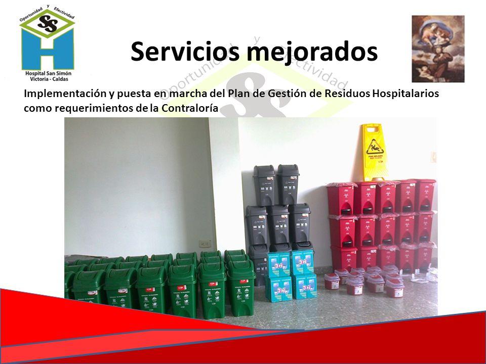 Servicios mejorados Implementación y puesta en marcha del Plan de Gestión de Residuos Hospitalarios como requerimientos de la Contraloría.