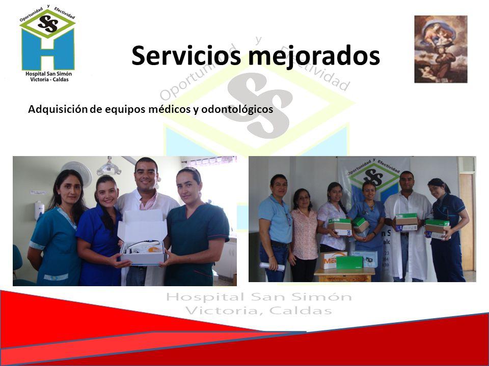 Servicios mejorados Adquisición de equipos médicos y odontológicos