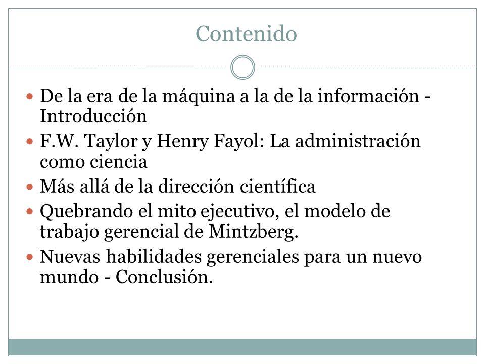 Contenido De la era de la máquina a la de la información - Introducción. F.W. Taylor y Henry Fayol: La administración como ciencia.
