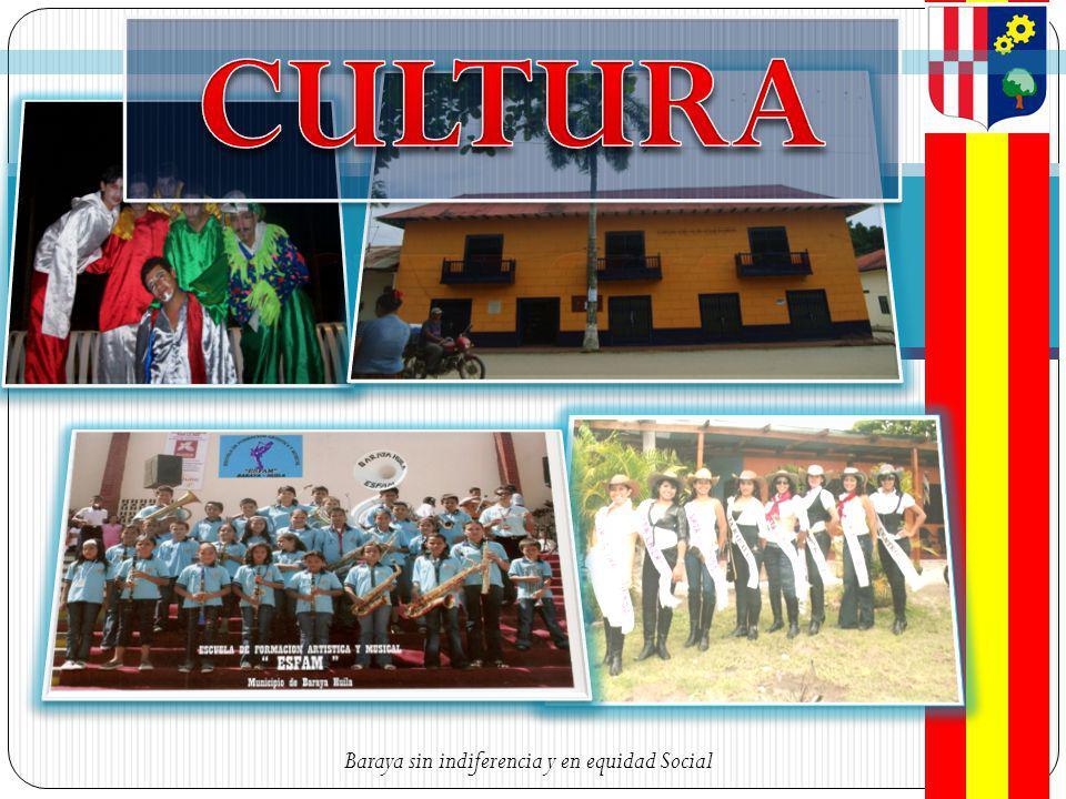 CULTURA Baraya sin indiferencia y en equidad Social