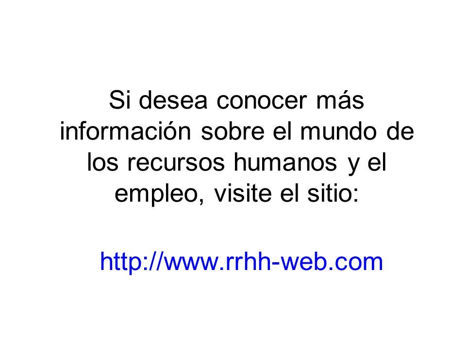 Si desea conocer más información sobre el mundo de los recursos humanos y el empleo, visite el sitio: