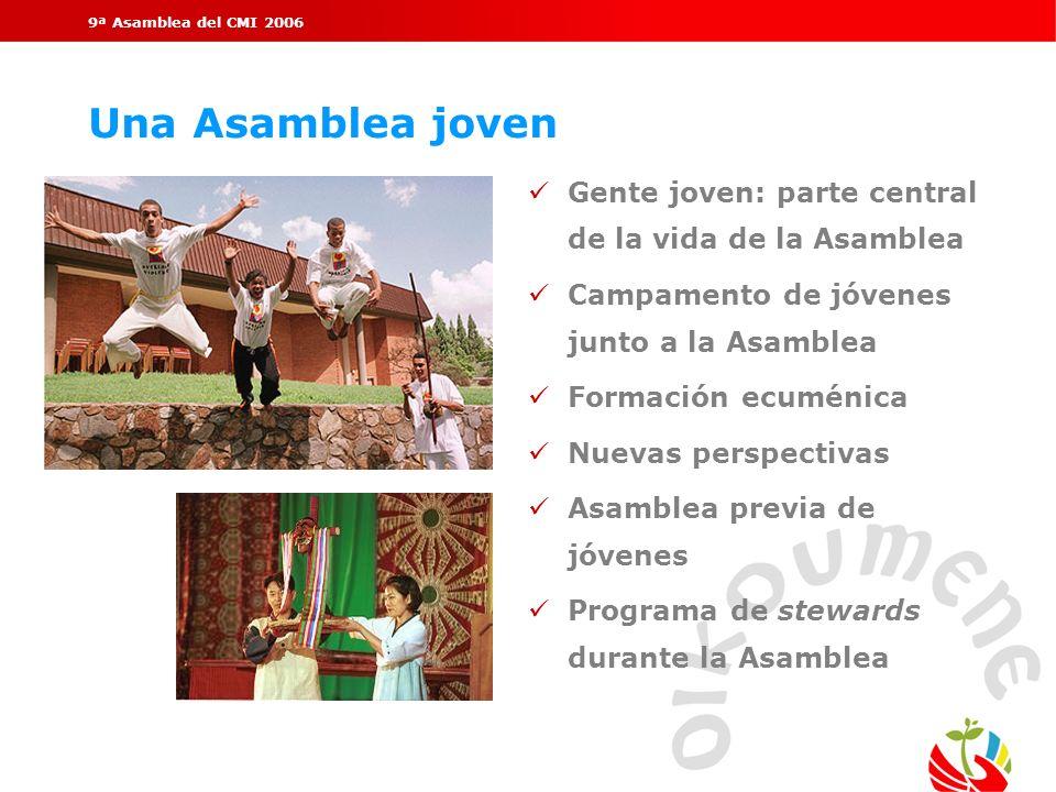 9ª Asamblea del CMI 2006 Una Asamblea joven. Gente joven: parte central de la vida de la Asamblea.