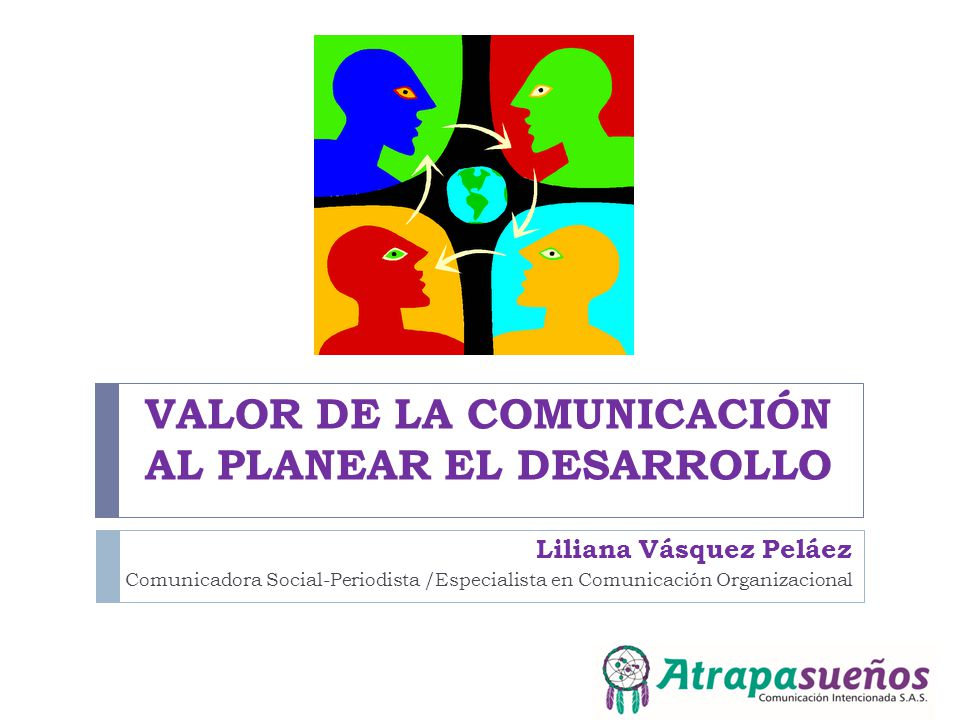 VALOR DE LA COMUNICACIÓN AL PLANEAR EL DESARROLLO