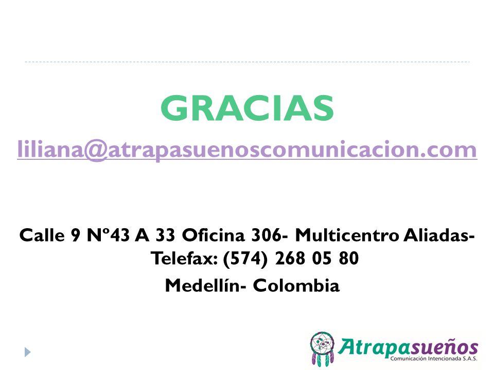 GRACIAS liliana@atrapasuenoscomunicacion.com