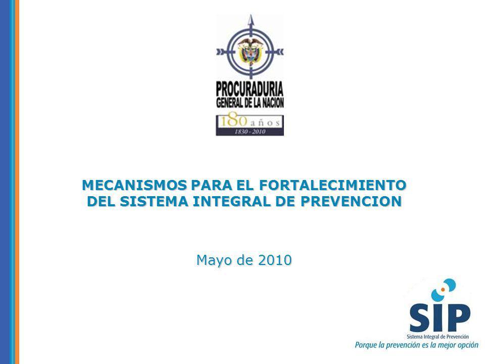 MECANISMOS PARA EL FORTALECIMIENTO DEL SISTEMA INTEGRAL DE PREVENCION