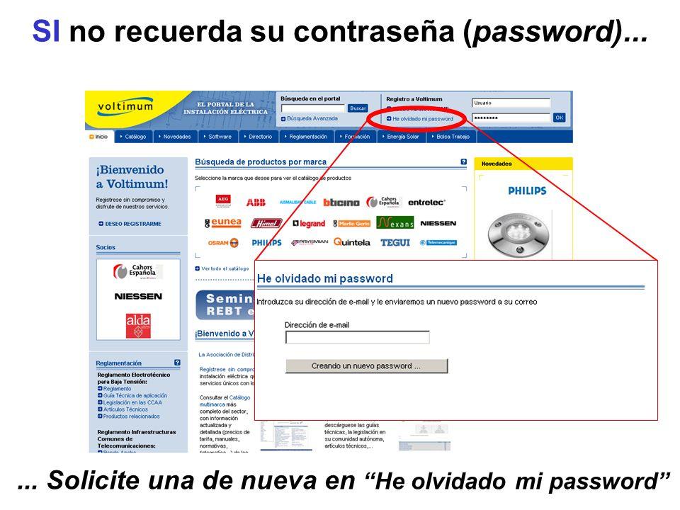 SI no recuerda su contraseña (password)...