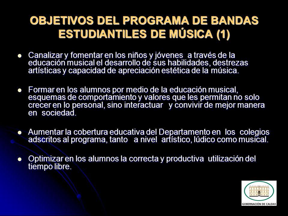 OBJETIVOS DEL PROGRAMA DE BANDAS ESTUDIANTILES DE MÚSICA (1)