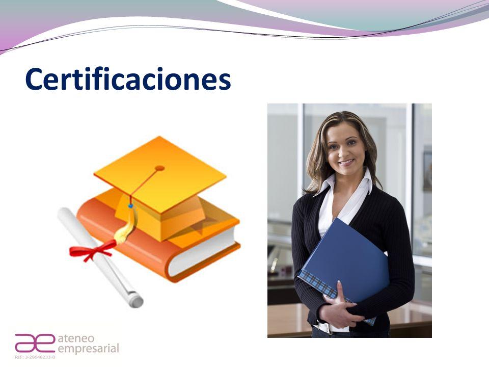 Certificaciones Finalmente, si la organización lo requiere, en función de la estructura curricular, se diseñan las certificaciones.
