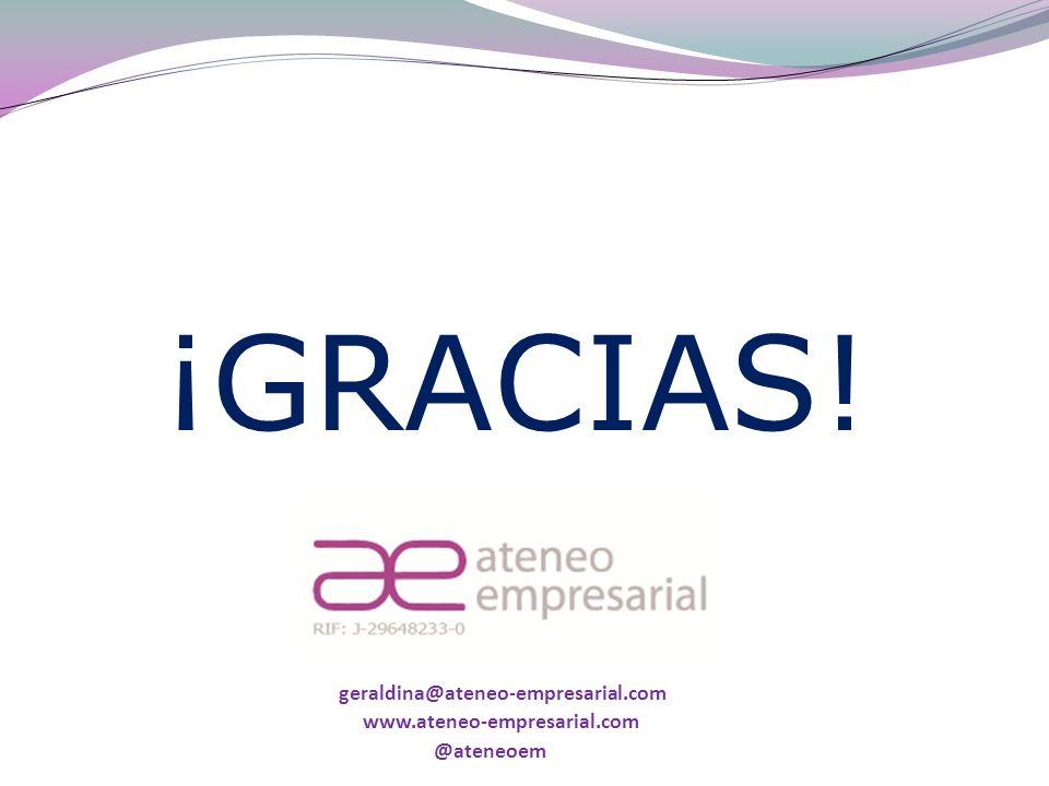 ¡GRACIAS! geraldina@ateneo-empresarial.com www.ateneo-empresarial.com
