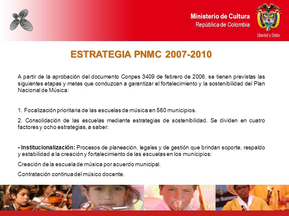ESTRATEGIA PNMC 2007-2010 Ministerio de Cultura República de Colombia