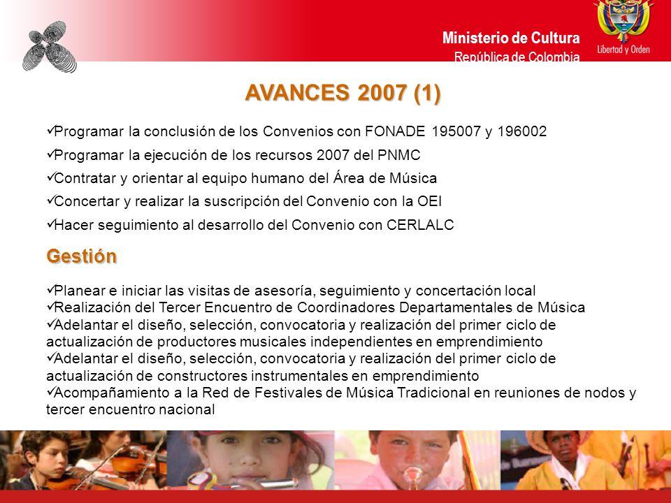 AVANCES 2007 (1) Gestión Ministerio de Cultura República de Colombia