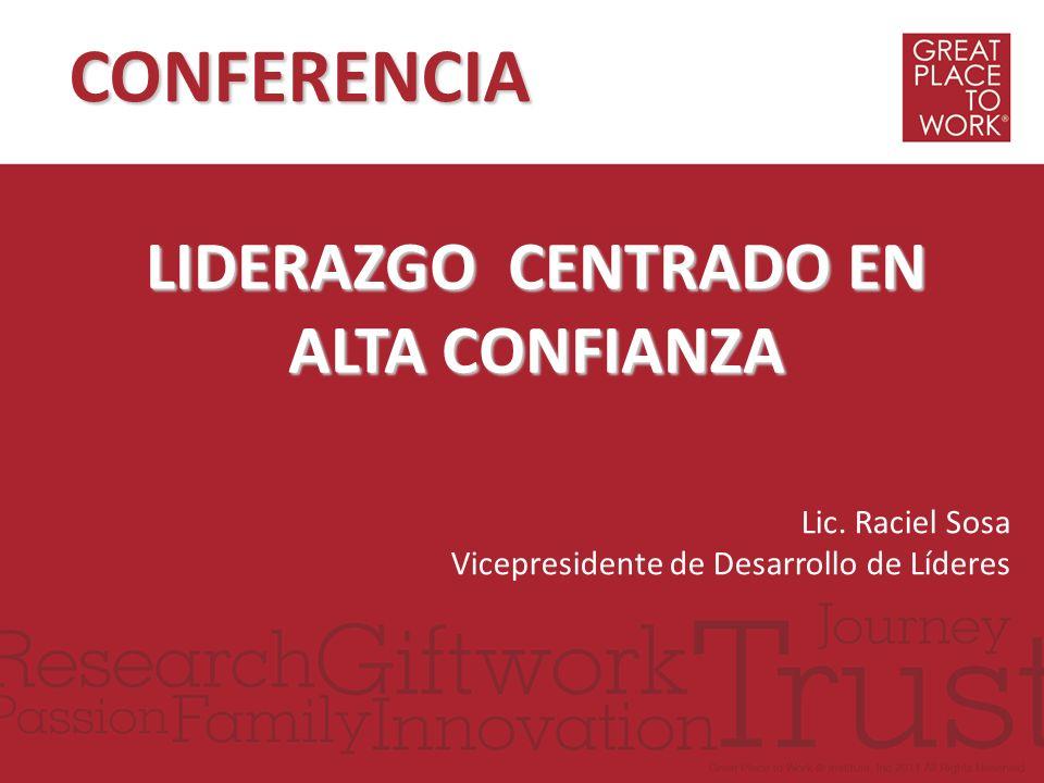 CONFERENCIA LIDERAZGO CENTRADO EN ALTA CONFIANZA Lic. Raciel Sosa