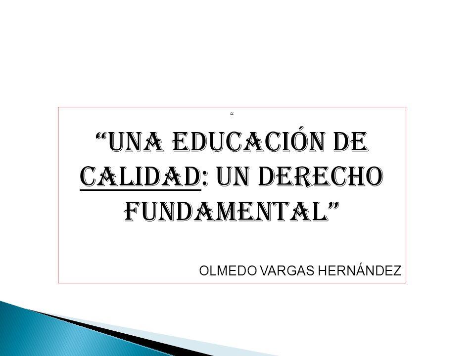 UNA EDUCACIÓN DE CALIDAD: UN DERECHO FUNDAMENTAL