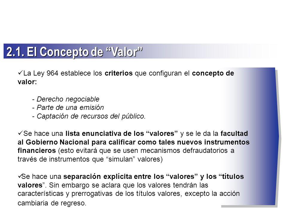 2.1. El Concepto de Valor La Ley 964 establece los criterios que configuran el concepto de valor: