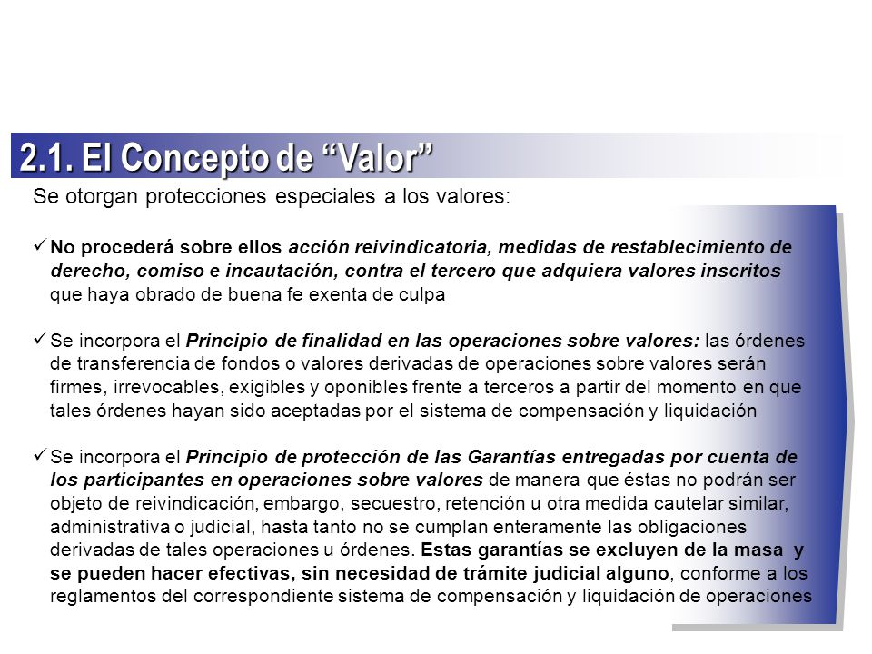 2.1. El Concepto de Valor Se otorgan protecciones especiales a los valores:
