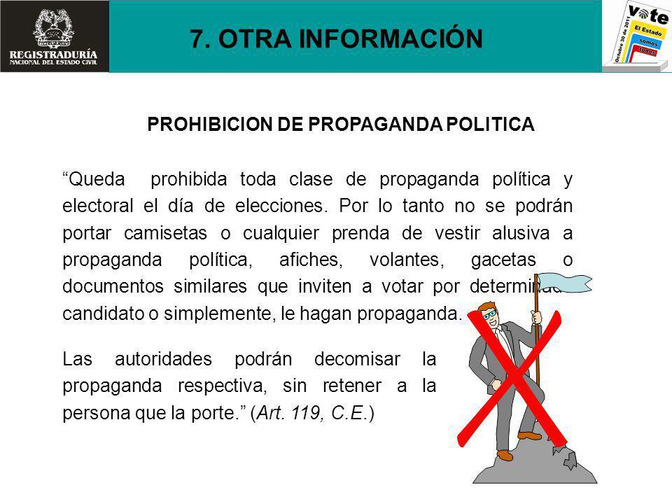 7. OTRA INFORMACIÓN PROHIBICION DE PROPAGANDA POLITICA