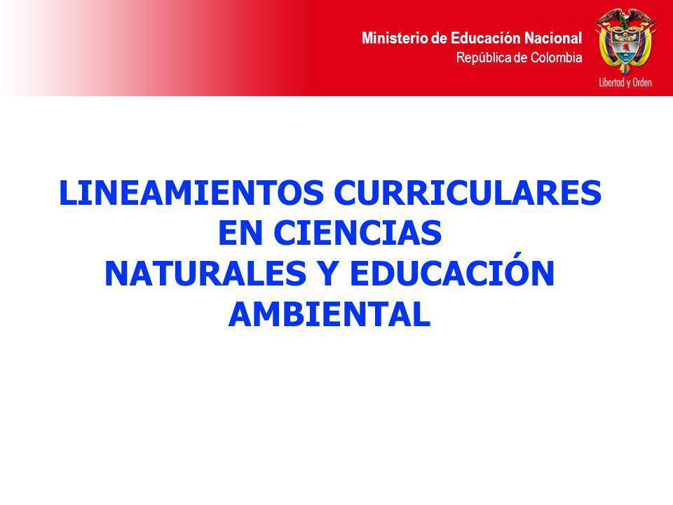 LINEAMIENTOS CURRICULARES EN CIENCIAS NATURALES Y EDUCACIÓN AMBIENTAL