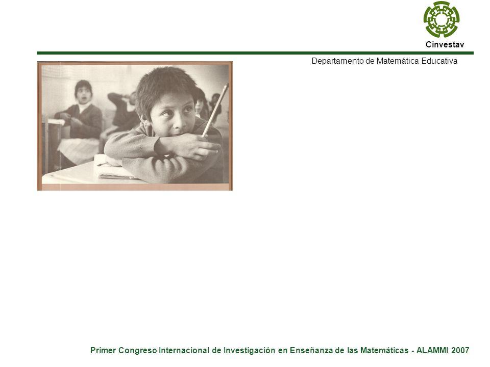 Cinvestav Primer Congreso Internacional de Investigación en Enseñanza de las Matemáticas - ALAMMI 2007.