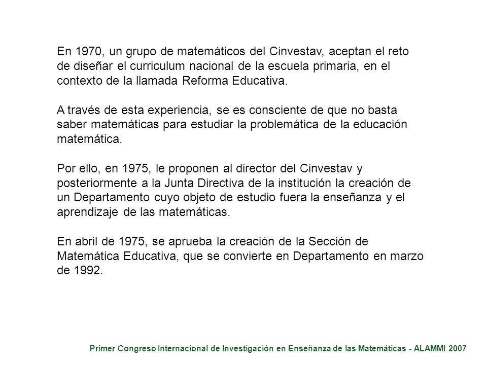 En 1970, un grupo de matemáticos del Cinvestav, aceptan el reto de diseñar el curriculum nacional de la escuela primaria, en el contexto de la llamada Reforma Educativa.
