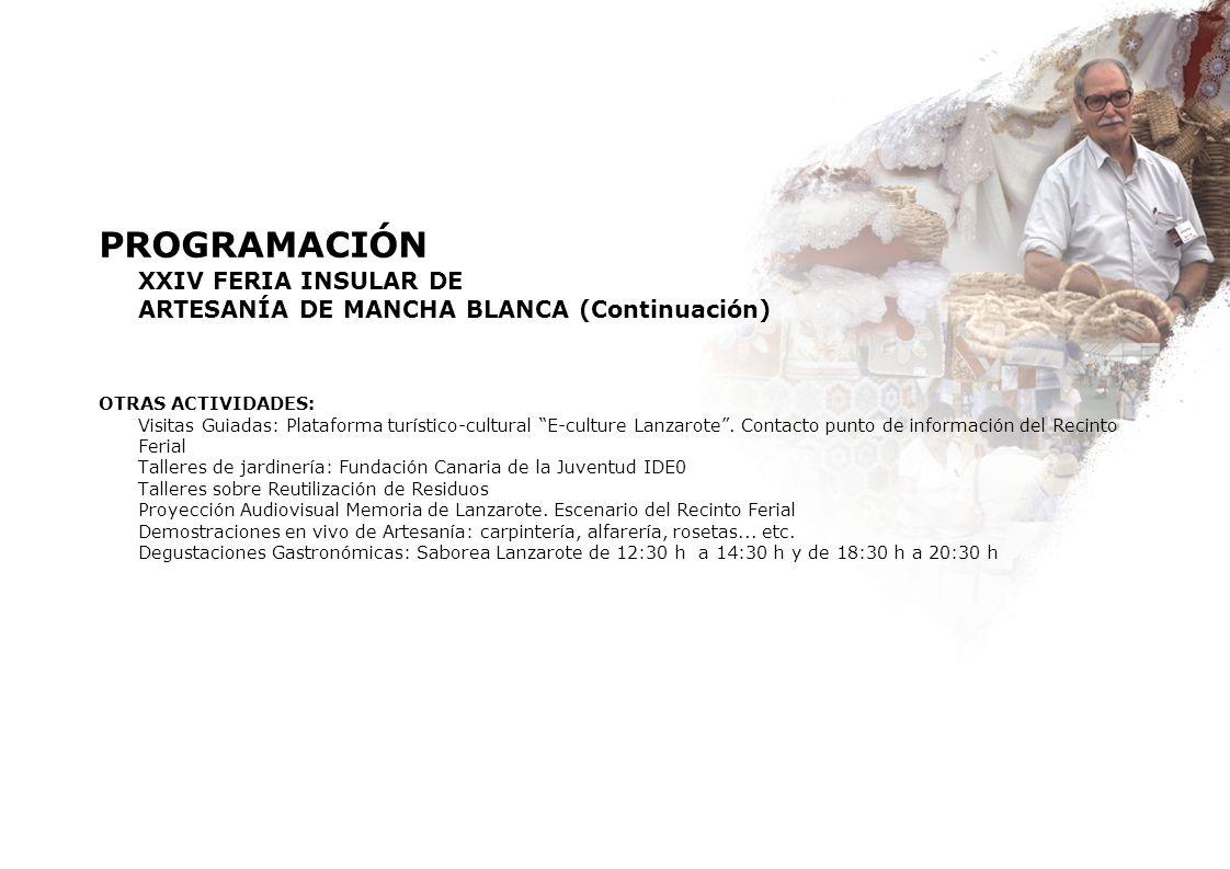 PROGRAMACIÓN XXIV FERIA INSULAR DE ARTESANÍA DE MANCHA BLANCA (Continuación)